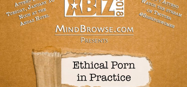 'Ethical Porn in Practice' at XBIZ 2018